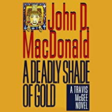 A Deadly Shade of Gold: A Travis McGee Novel, Book 5 Audiobook by John D. MacDonald Narrated by Robert Petkoff