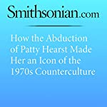 How the Abduction of Patty Hearst Made Her an Icon of the 1970s Counterculture | Nathan Smith