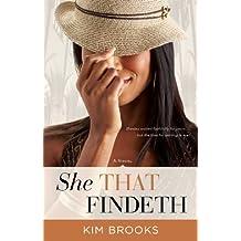 She That Findeth: A Novel by Kim Brooks (2014-05-20)