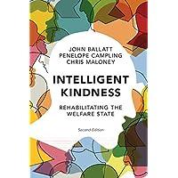 Intelligent Kindness: Rehabilitating the Welfare State