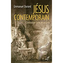 Jésus contemporain : Christologie brève et actuelle (French Edition)