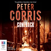 Comeback: A Cliff Hardy Mystery, Book 37 | Peter Corris