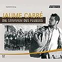 Die Stimmen des Flusses Hörspiel von Jaume Cabré Gesprochen von: Wolfram Koch, Dietmar Mues, Eva Garg