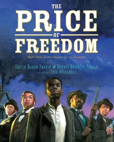 The Price of Freedom: How One Town Stood Up to Slavery  Black History Books