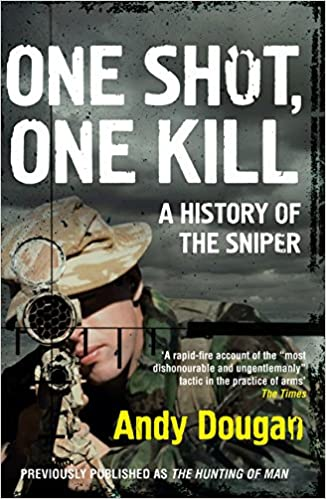 One Shot, One Kill: A History of the Sniper: Dougan, Andy: 9780008189402:  Books - Amazon.ca