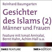 Frauen und Männer (Gesichter des Islams 2)   Reinhard Baumgarten