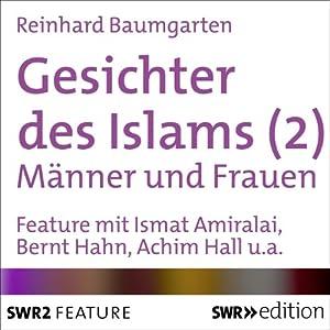 Gesichter des Islams: Frauen und Männer Hörbuch