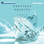 Precious Objects: A Story of Diamonds, Family, and a Way of Life | Alicia Oltuski