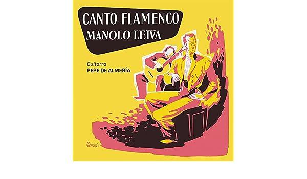 Canto Flamenco de Manolo Leiva, Pepe de Almería & Lutys de Luz en ...