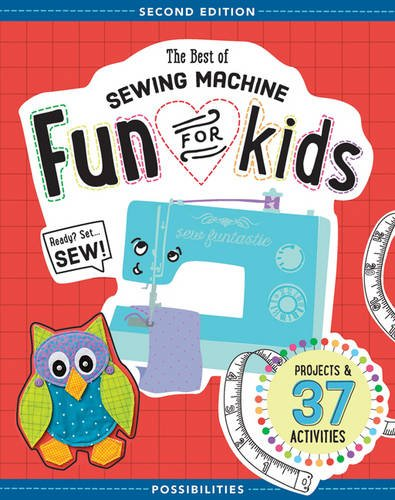 The Best of Sewing Machine Fun for Kids: Ready, Set, Sew - 37 Projects & Activities by C&T Publishing / FunStitch Studio (Image #3)