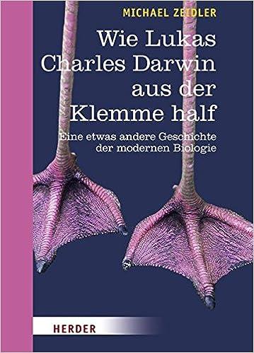 Wie Lukas Charles Darwin Aus Der Klemme Half 9783451296376