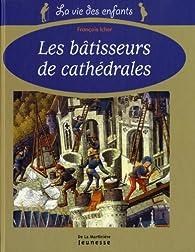 Les bâtisseurs de cathédrales par François Icher