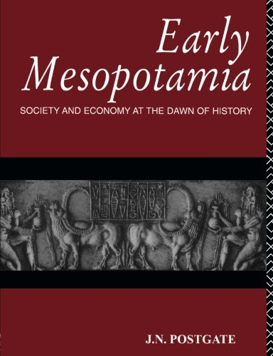 Early Dynastic Period - Early Mesopotamia: Society and Economy at the Dawn of History