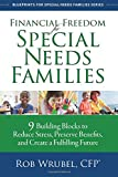 img - for Financial Freedom for Special Needs Families: 9 Building Blocks to Reduce Stress, Preserve Benefits, and Create a Fulfilling Future book / textbook / text book
