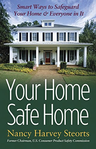 Your Home Safe Home: Smart Ways to Safeguard Your Home and Everyone In It (Capital Ideas (Capital Books))