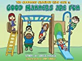 img - for Good Manners Are Fun (Goodness Gracious Club) book / textbook / text book