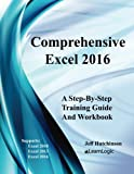 Comprehensive Excel 2016: Supports Excel 2010, 2013, and 2016
