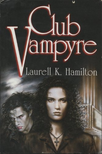 Club Vampyre (Anita Blake, Vampire Hunter, #1-3) - Book  of the Anita Blake, Vampire Hunter