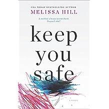Keep You Safe: A Novel