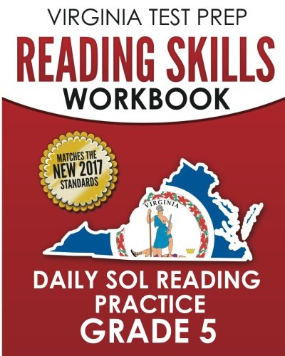 VIRGINIA TEST PREP Reading Skills Workbook Daily SOL Reading Practice Grade 5: Practice for the SOL Reading Assessments
