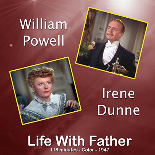 life-with-father-1947-color-digitally-remastered-version