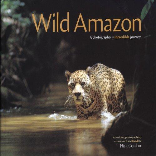 Wild Amazon: A Photogapher's Incredible Journey