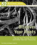 img - for Discover Your Roots: Dig Up Your Family History and Other Buried Treasures (52 Brilliant Ideas) book / textbook / text book