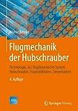 img - for Flugmechanik der Hubschrauber: Technologie, das flugdynamische System Hubschrauber, Flugstabilit ten, Steuerbarkeit (VDI-Buch) (German Edition) book / textbook / text book