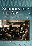 img - for Schools of the Air: A History of Instructional Programs on Radio in the United States book / textbook / text book