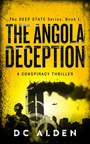The Angola Deception: A Conspiracy Thriller (The Deep State Series Book - Double Force Controls Tap