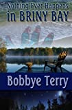 Nothing Ever Happens in Briny Bay, Bobbye Terry, 1622371682