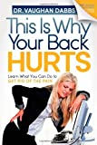This Is Why Your Back Hurts, Vaughan Dabbs, 1614480311
