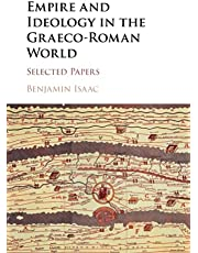Empire and Ideology in the Graeco-Roman World: Selected Papers