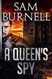 A Queen's Spy: A Medieval Military Historical Fiction Novel – Mercenary For Hire Book 1