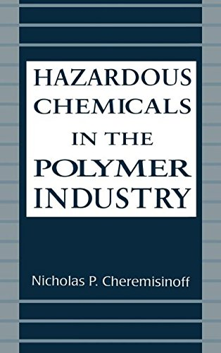 Hazardous Chemicals in the Polymer Industry (Environmental Science & Pollution) by Brand: CRC Press