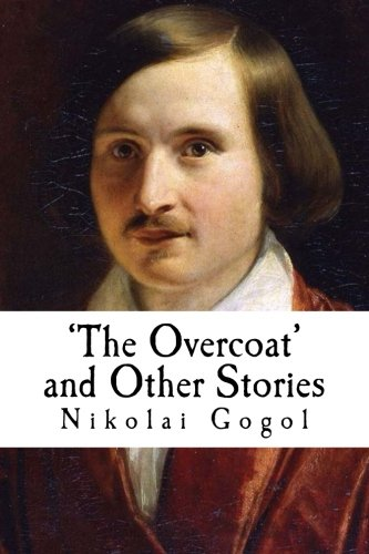 a summary of overcoat by nikolai gogol Buy a cheap copy of the overcoat and other tales of good and book by nikolai gogol with the publication of the overcoat in 1842, nicolai gogol (1809–1852) inaugurated a new chapter in.