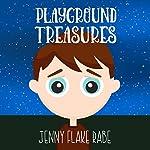 Playground Treasures   Jenny Flake Rabe