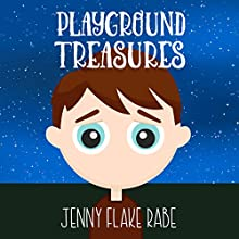 Playground Treasures Audiobook by Jenny Flake Rabe Narrated by Andrew Hill