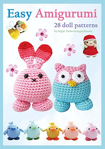 - Easy Amigurumi: 28 Doll Patterns (Sayjai's Amigurumi Crochet Patterns Book 1)