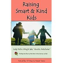 Raising Smart & Kind Kids: Teaching Empathy & Cooperation (77 Ways to Parent Series)