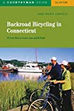 Backroad Bicycling in Connecticut: 32 Scenic Rides on Country Roads & Dirt Lanes (Second Edition)  (Backroad Bicycling)