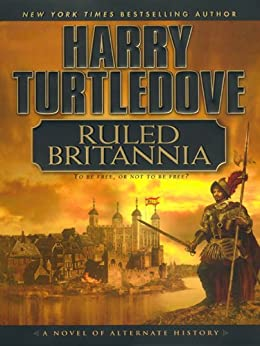 Ruled Britannia by [Turtledove, Harry]
