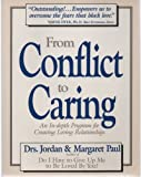 From Conflict to Caring, Jordan Paul and Margaret Paul, 0896381587