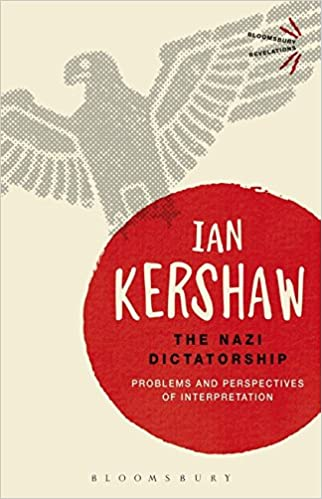 The Nazi Dictatorship: Problems and Perspectives of Interpretation (Bloomsbury Revelations)