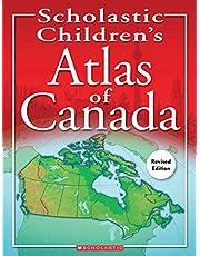 Scholastic Children's Atlas of Canada (Revised Edition)