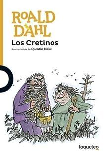 Los Cretinos par Dahl