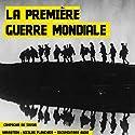 La Première Guerre mondiale: 1914-1918 | Livre audio Auteur(s) : Frédéric Garnier Narrateur(s) : Nicolas Planchais