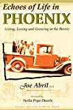 Echoes of Life in Phoenix, Joe Abril, 0977116786