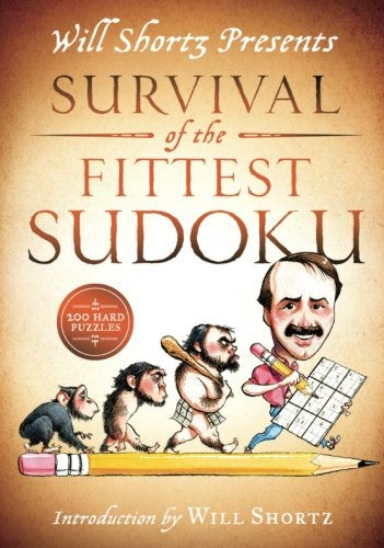 Will Shortz Presents Survival of the Fittest Sudoku: 200 Hard Puzzles ()