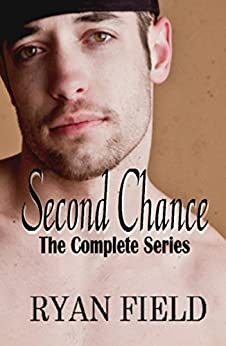 Second Chance: The Complete Series by [Field, Ryan]